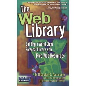 The Web Library: Building a World Class Personal Library with Free Web Resources free download