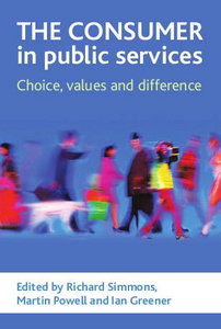 The Consumer in Public Services: Choice, Values and Difference free download