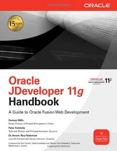Oracle JDeveloper 11g Handbook: A Guide to Fusion Web Development free download
