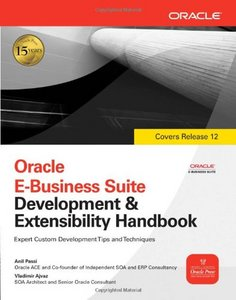 Oracle E-Business Suite Developmentamp; Extensibility Handbook free download