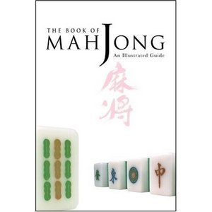 The Book of Mah jong: An Illustrated Guide free download