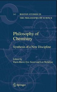 Philosophy of Chemistry: Synthesis of a New Discipline free download
