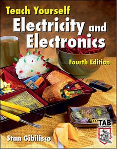 Teach Yourself Electricity and Electronics, Fourth Edition free download