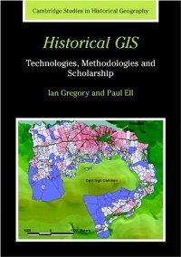 Historical GIS: Technologies, Methodologies, and Scholarship (Cambridge Studies in Historical Geography) free download