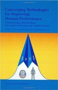 Converging Technologies for Improving Human Performance: Nanotechnology, Biotechnology, Information Technology free download