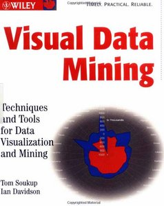 Visual Data Mining: Techniques and Tools for Data Visualization and Mining free download