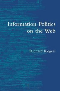 Information Politics on the Web By Richard Rogers free download