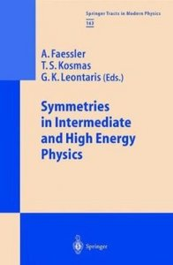 Symmetries in Intermediate and High Energy Physics (Springer Tracts in Modern Physics) free download