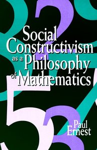 Social Constructivism as a Philosophy of Mathematics free download