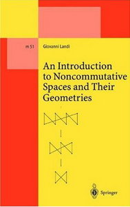 An Introduction to Noncommutative Spaces and Their Geometries free download