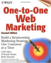 One-to-One Web Marketing: Build a Relationship Marketing Strategy One Customer at a Time, Second Edition free download