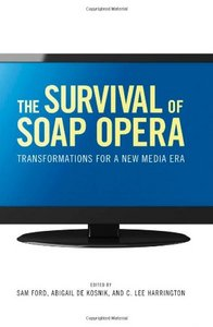 The Survival of Soap Opera: Transformations for a New Media Era free download