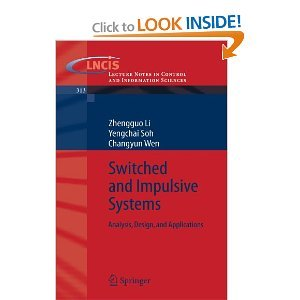 Switched and Impulsive Systems: Analysis, Design and Applications free download