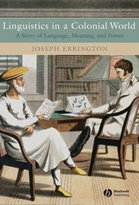 Linguistics in a Colonial World: A Story of Language, Meaning, and Power free download