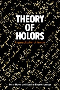Theory of Holors: A Generalization of Tensors free download