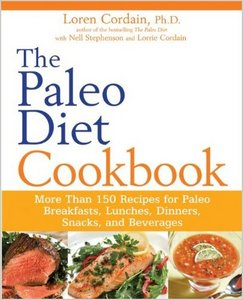 The Paleo Diet Cookbook: More than 150 recipes for Paleo Breakfasts, Lunches, Dinners, Snacks, and Beverages free download