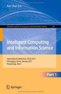 Intelligent Computing and Information Science: International Conference, ICICIS 2011 free download