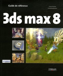 3ds max 8 guide de reference free download