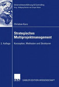 Strategisches Multiprojektmanagement: Konzeption, Methoden und Strukturen, 2 Auflage free download
