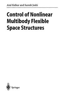 Control of Nonlinear Multibody Flexible Space Structures free download