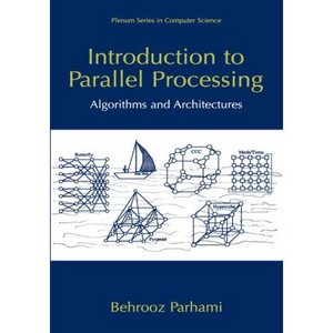 Introduction to Parallel Processing: Algorithms and Architectures (Series in Computer Science) free download