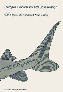 Sturgeon Biodiversity and Conservation (Developments in Environmental Biology of Fishes) free download