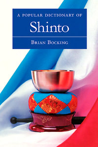 A Popular Dictionary of Shinto (Popular Dictionaries of Religion) free download