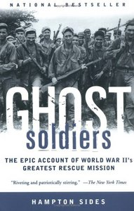 Ghost Soldiers: The Epic Account of World War II's Greatest Rescue Mission free download