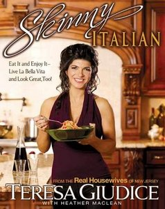 Skinny Italian: Eat It and Enjoy It Live La Bella Vita and Look Great, Too! free download