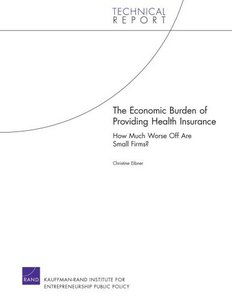 The Economic Burden of Providing Health Insurance: How Much Worse Off Are Small Firms? 2008 By Christine Eibner free download