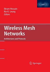 Wireless Mesh Networks: Architectures and Protocols free download