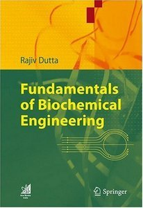 Fundamentals of Biochemical Engineering free download