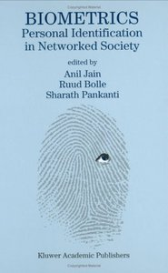 Biometrics: Personal Identification in Networked Society free download