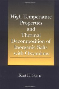 High Temperature Properties and Thermal Decomposition of Inorganic Salts with Oxyanions free download