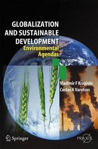 Globalisation and Sustainable Development: Environmental Agendas free download