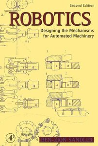 Robotics: Designing the Mechanisms for Automated Machinery free download