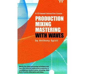 Production Mixing Mastering [music recording] with Waves free download