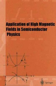 Application of High Magnetic Fields in Semiconductor Physics free download