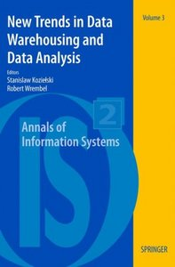 New Trends in Data Warehousing and Data Analysis (Annals of Information Systems) free download