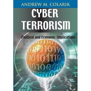 Cyber Terrorism: Political And Economic Implications free download