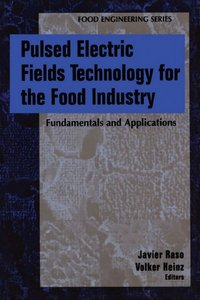 Pulsed Electric Fields Technology for the Food Industry: Fundamentals and Applications free download