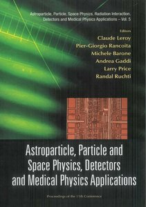 Astroparticle, Particle and Space Physics, Detectors and Medical Physics Applications free download