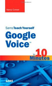 Sams Teach Yourself Google Voice in 10 Minutes free download