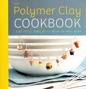 The Polymer Clay Cookbook: Tiny Food Jewelry to Whip Up and Wear free download