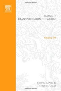 Flows in transportation networks (Mathematics in Science and Engineering, Volume 90) free download