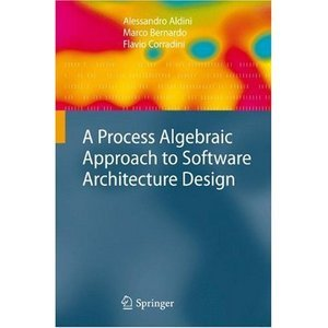 A Process Algebraic Approach to Software Architecture Design free download