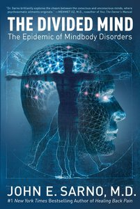 The Divided Mind: The Epidemic of Mindbody Disorders by John E. Sarno (Audiobook) free download