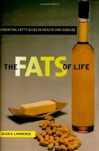 The Fats of Life: Essential Fatty Acids in Health and Disease free download