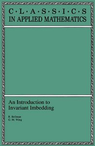 An Introduction to Invariant Imbedding (Classics in Applied Mathematics) free download