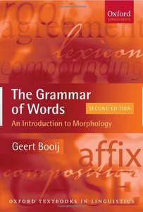 The Grammar of Words: An Introduction to Linguistic Morphology (Oxford Textbooks in Linguistics) free download